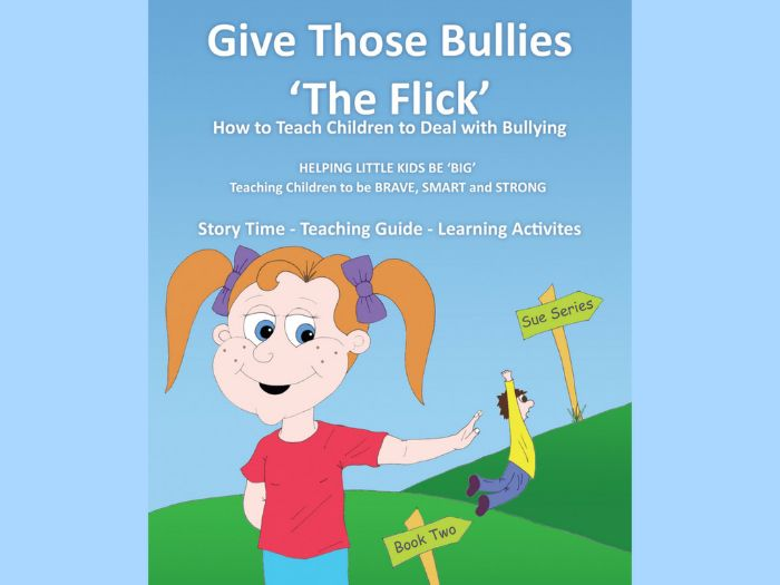 Give Those Bullies 'The Flick' - How to Teach Children to Deal with Bullying
