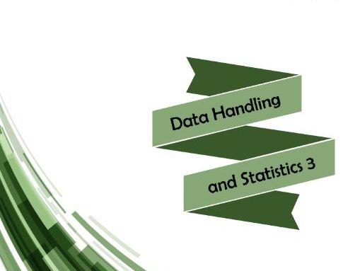 Data Handling and Statistics 3