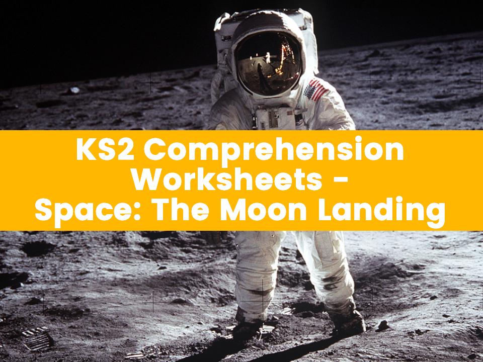 KS2 Comprehension Worksheets – Space: The Moon Landing