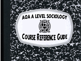 AQA A Level Sociology - Reference Guide