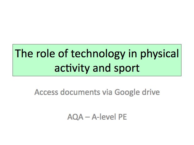 The Role of Technology in Physical Activity & Sport - A Level PE AQA - Sport & Society - 2016 #7582