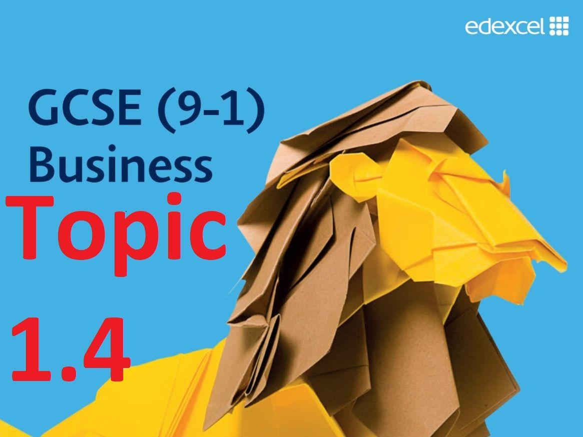 Topic 1.4 - GCSE Edexcel Business - Theme 1