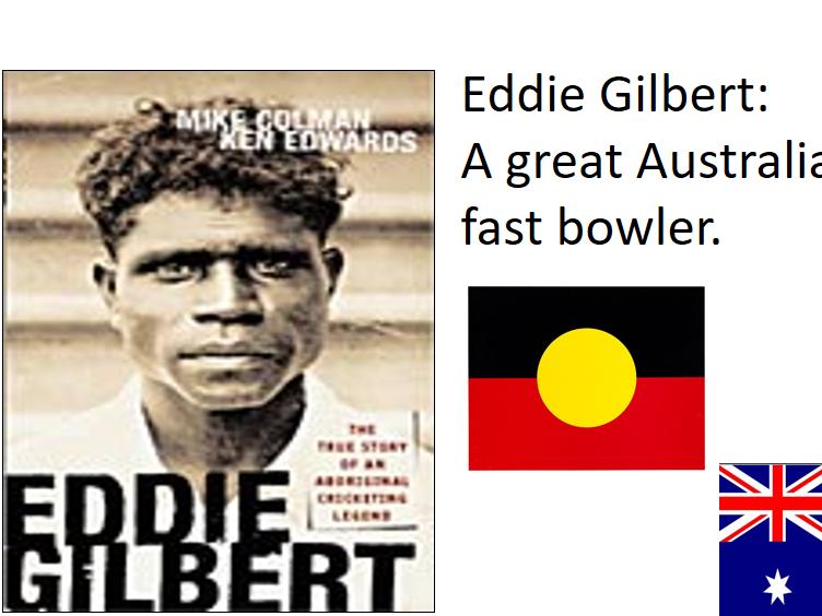 Eddie Gilbert-A Great Australian Indigenous Fast Bowler