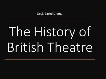 British Theatre - Classroom Based Drama