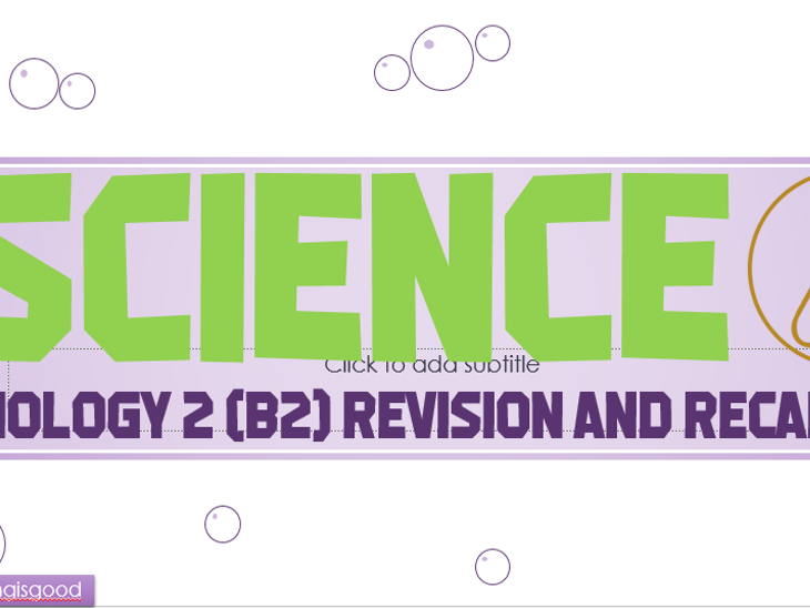 GCSE Biology Topic 2 (B2) revision Presentation - 2018 (9-1)