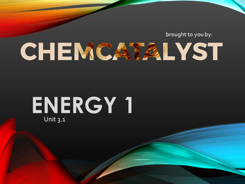 CIE – AS Chemistry – Unit 3.1 'Energy 1'