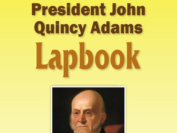 President John Quincy Adams Lapbook