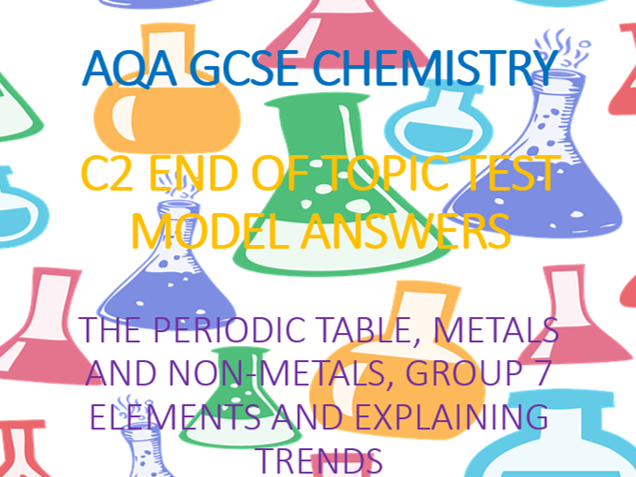 AQA GCSE Chemistry C2 End of Topic Test Model Answers