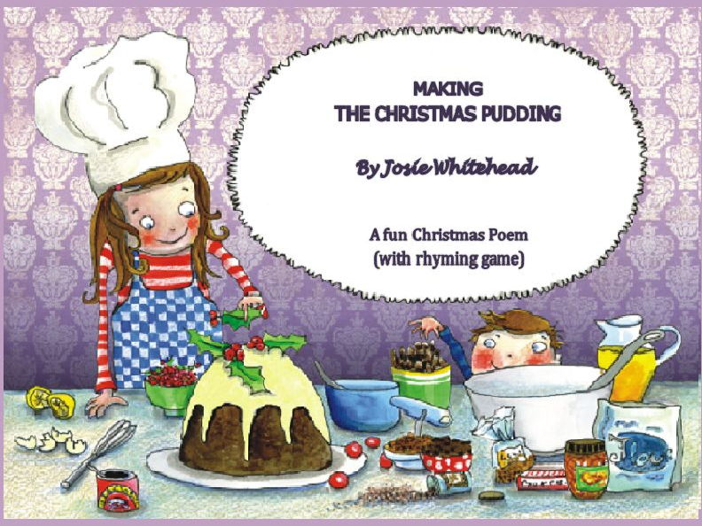 MAKING THE CHRISTMAS PUDDING - A Christmas Poem and game by Josie Whitehead