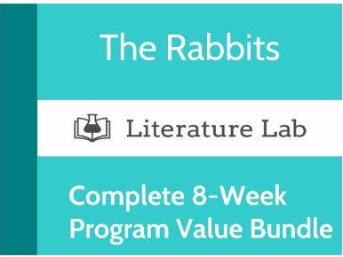 Literature Lab:  The Rabbits - Complete 8-Week Program Value Bundle