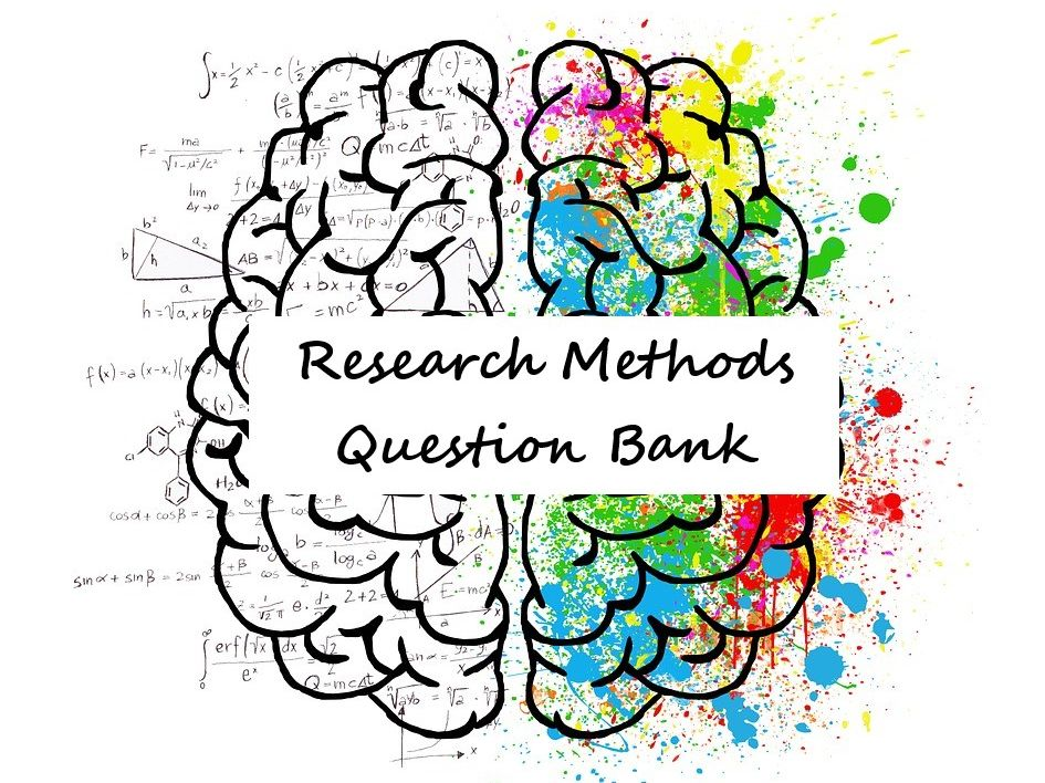 Research Methods Question Bank: A level