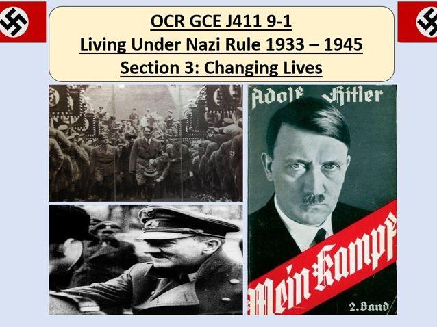 OCR GCE J411 9-1 Living Under Nazi Rule 1933 – 1945 Section 3: Changing Lives