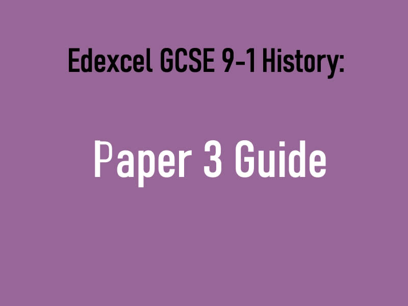 Edexcel GCSE 9-1 Paper 3 Guide Notes