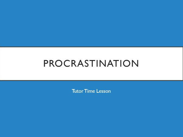 Procrastination Lesson/Assembly with Activity