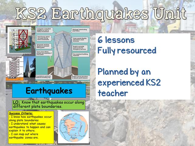 KS2 Earthquakes Unit - 6 lessons LKS2 UKS2 Geography