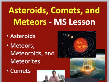 Asteroids, Comets, and Meteors - MS Physical Science Lesson