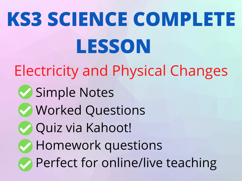 KS3 ELECTRICITY COSTS  & PHYSICAL CHANGES - PERFECT ONLINE LESSON incl Kahoot!