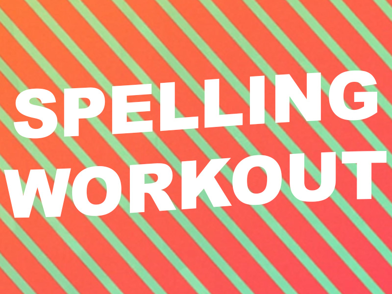 Spelling Workout (Ages 8 - 11+) - an active spelling resource
