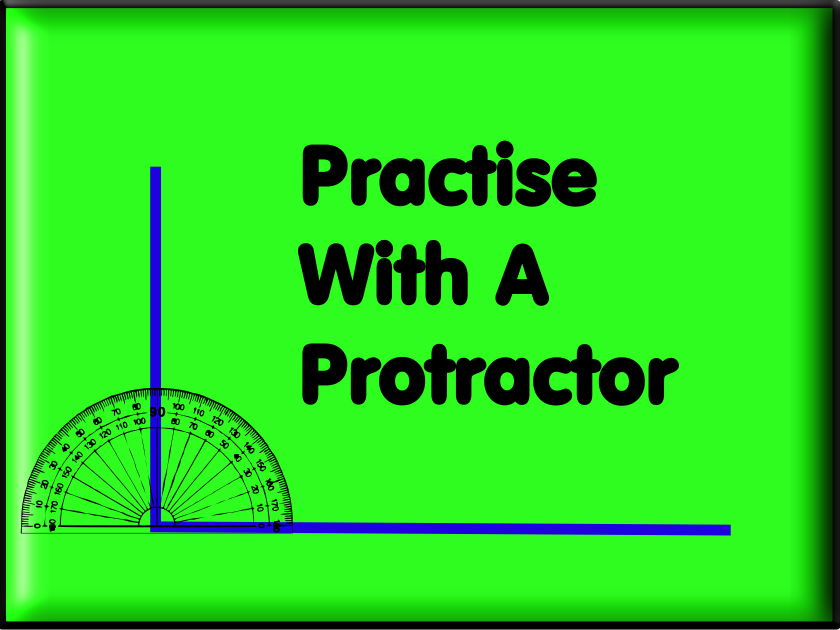 Practice With A Protractor