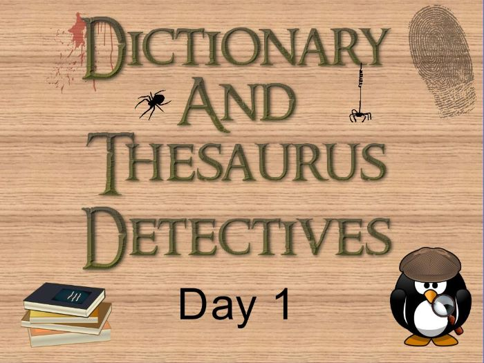 KS2: Dictionary and Thesaurus Detectives (Day1)