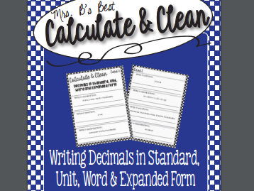 Calculate & Clean: Writing Decimals in Standard, Unit, Word or Expanded Form