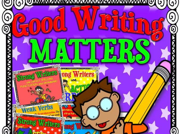 Good Writing Matters - 23 Coloured Posters For Writing Centres and Writer's Workshop