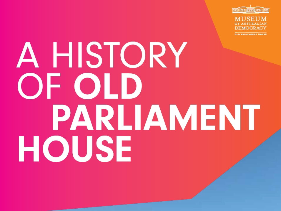 A History of Old Parliament House