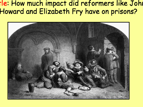 Edexcel Crime L20: How much impact did reformers like John Howard and Elizabeth Fry have on prisons?