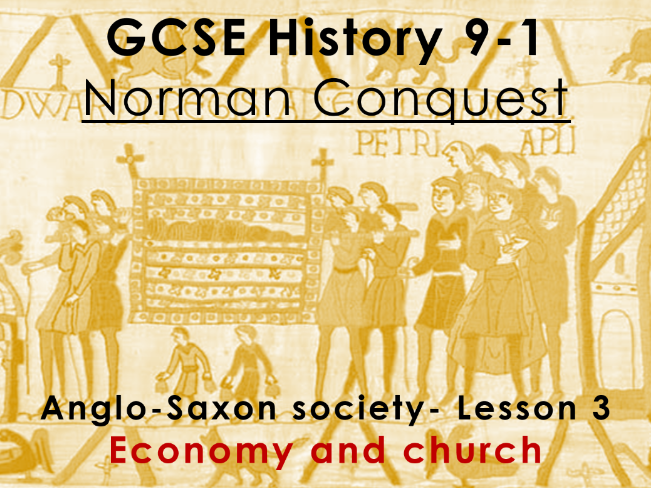 Norman Conquest - GCSE History 9-1 - Anglo-Saxon society: lesson 3 - economy and church