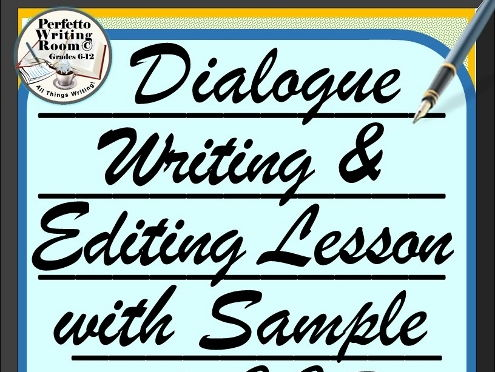 Advanced Dialogue Writing & Editing Unit with Sample - Grade 6 - 8, 9, 10, 11, 12