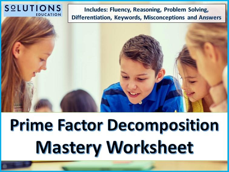 Prime Factor Decomposition Mastery Worksheet