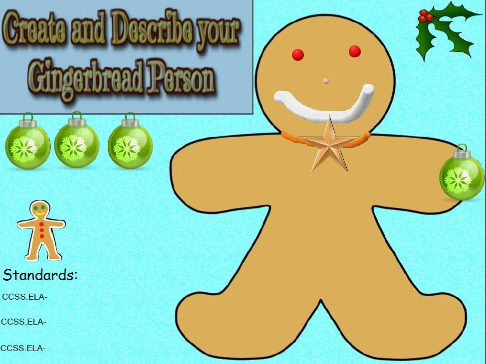 "Gingerbread ""person"" create and describe"