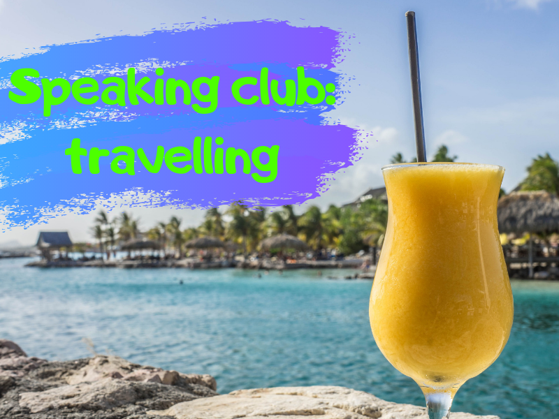 Speaking club activity: travelling.