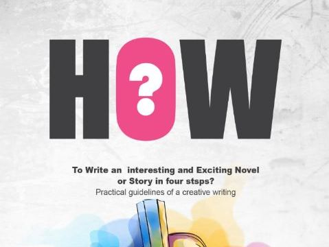 How to Write an Interesting and Exciting Novel?  or Story in Four Steps?