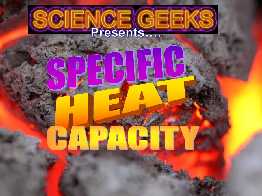 SHC - Specific Heat Capacity!