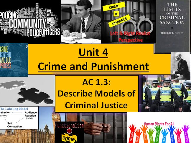 Criminology (NEW SPEC)Unit 4 EXAM UNIT- AC1.3 Describe Models of Criminal Justice