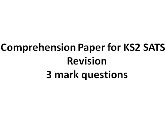 Comprehension Paper for KS2 SATS –  3 mark questions