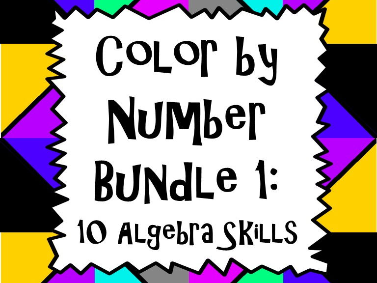 Color by Number Bundle 1: 10 Algebra Skills