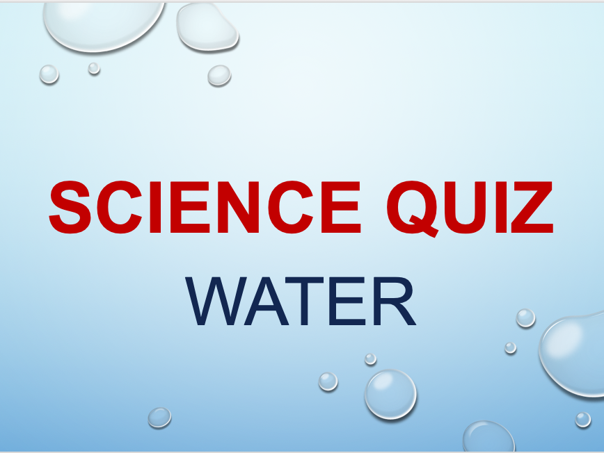 Water Quiz Power point for Science Lesson