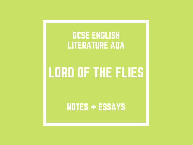 GCSE English Literature AQA: Lord of the Flies (notes and essays)