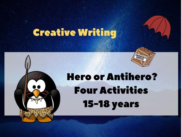 Hero or Antihero? 4 Creative Writing Activities_15 to 18 yrs