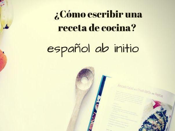 Español ab initio cómo escribir una receta de cocina. Spanish ab initio how to write a recipe