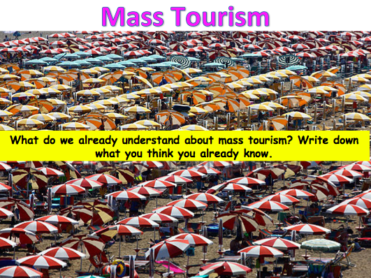 KS3 Tourism - Mass Tourism