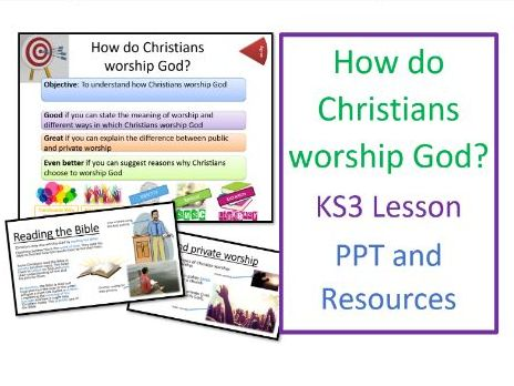 How do Christians worship God? - Whole Lesson and Resources for KS3