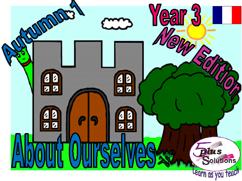 Primary French WHOLE UNIT: Year 3 About Ourselves  (Autumn 1) Revised