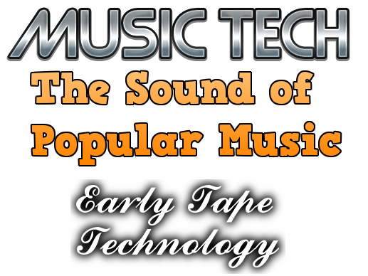 Early Tape Technology (The Sound of Popular Music - A Level Music Technology)