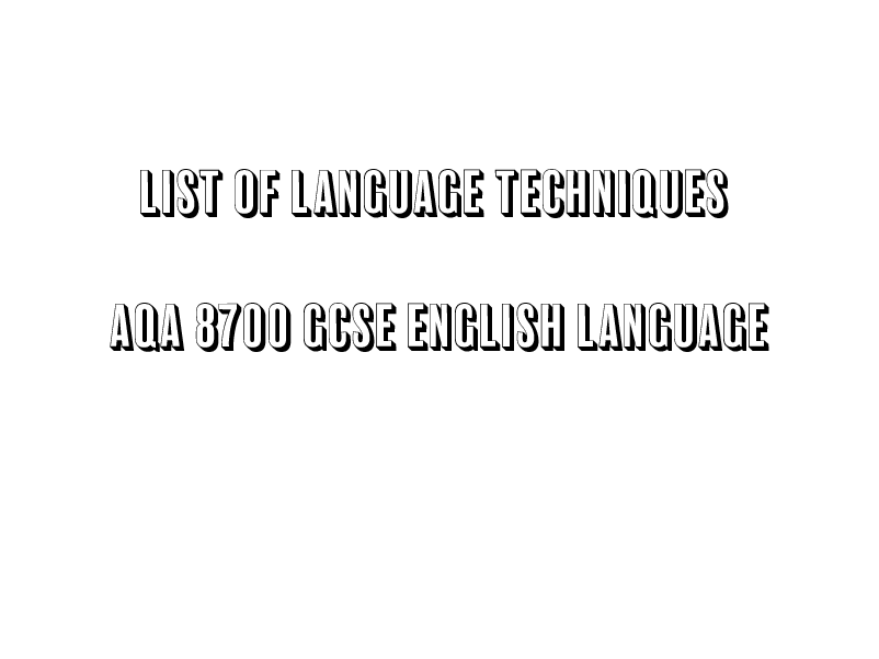 List of Language Techniques AQA 8700 GCSE English Language