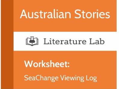 Literature Lab:  Australian Stories - SeaChange Viewing Log Worksheet