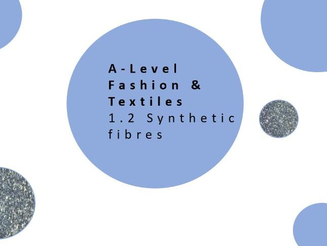 A Level Fashion and Textiles | 1.2 Performance Characteristics of materials | Synthetic Fibres
