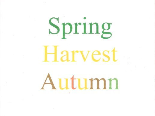Spring, Harvest and Autumn